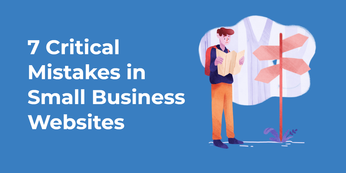7 Critical Mistakes in Small Business Websites